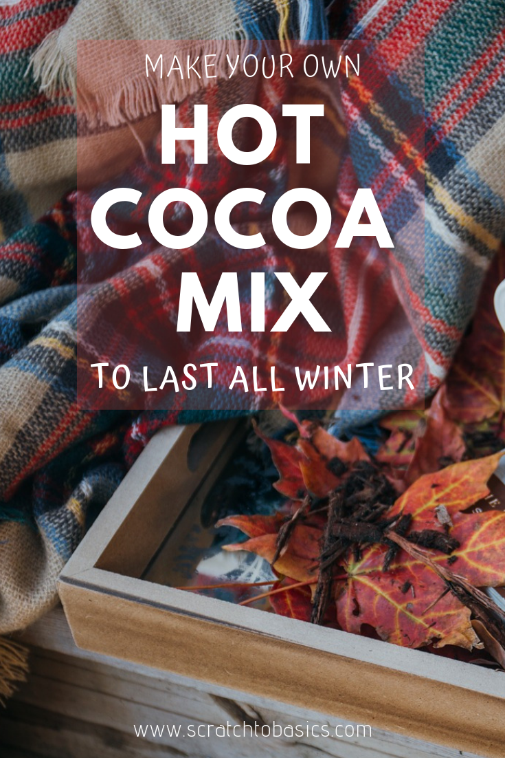 Make your own hot cocoa mix to last all winter